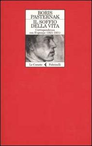 Libro Il soffio della vita. Corrispondenza con Evgenjia (1921-1931) Boris Pasternak