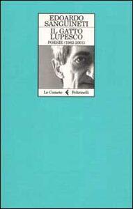 Libro Il gatto lupesco. Poesie (1982-2001) Edoardo Sanguineti