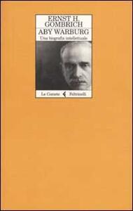 Aby Warburg. Una biografia intellettuale - Ernst H. Gombrich - copertina