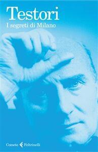 Libro I segreti di Milano Giovanni Testori
