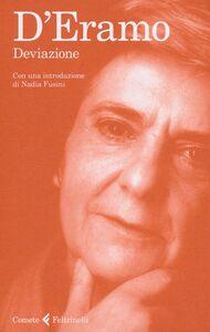 Foto Cover di Deviazione, Libro di Luce D'Eramo, edito da Feltrinelli