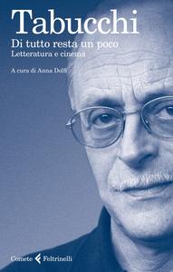 Libro Di tutto resta un poco. Letteratura e cinema Antonio Tabucchi