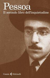 Foto Cover di Il secondo libro dell'inquietudine, Libro di Fernando Pessoa, edito da Feltrinelli