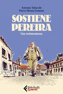 Sostiene Pereira. Una testimonianza - Pierre-Henry Gormont,Antonio Tabucchi - copertina