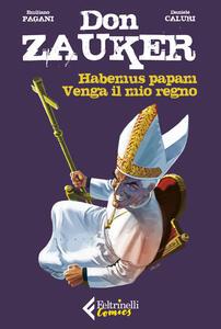 Libro Habemus papam-Venga il mio regno. Don Zauker Emiliano Pagani Daniele Caluri
