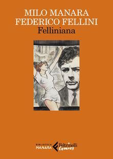 Felliniana. Viaggio a Tulum. Il viaggio di G. Mastorna, detto Fernet - Milo Manara,Federico Fellini - copertina