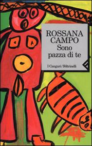 Libro Sono pazza di te Rossana Campo