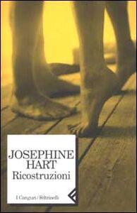 Libro Ricostruzioni Josephine Hart