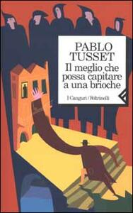 Il meglio che possa capitare a una brioche - Pablo Tusset - copertina