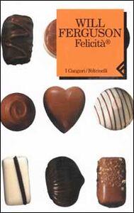 Foto Cover di Felicità, Libro di Will Ferguson, edito da Feltrinelli