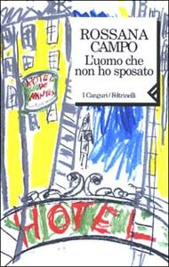 Foto Cover di L' uomo che non ho sposato, Libro di Rossana Campo, edito da Feltrinelli