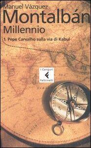 Foto Cover di Millennio. Vol. 1: Pepe Carvalho sulla via di Kabul., Libro di Manuel Vázquez Montalbán, edito da Feltrinelli