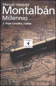 Foto Cover di Millennio. Vol. 2: Pepe Carvalho, l'addio., Libro di Manuel Vázquez Montalbán, edito da Feltrinelli