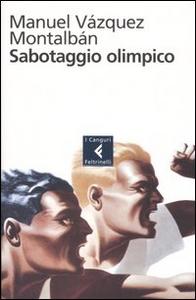 Libro Sabotaggio olimpico Manuel Vázquez Montalbán