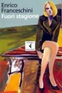 Libro Fuori stagione Enrico Franceschini