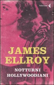 Libro Notturni hollywoodiani James Ellroy
