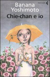 Libro Chie-chan e io Banana Yoshimoto