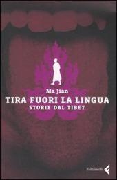 Tira fuori la lingua. Storie dal Tibet