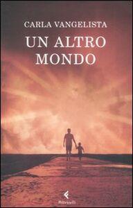 Libro Un altro mondo Carla Vangelista