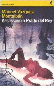Libro «Assassinio a Prado del Rey» e altre storie sordide Manuel Vázquez Montalbán