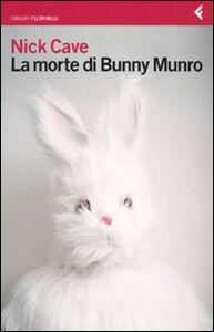 Libro La morte di Bunny Munro Nick Cave