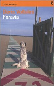 Foto Cover di Foravìa. Un trittico, Libro di Dario Voltolini, edito da Feltrinelli