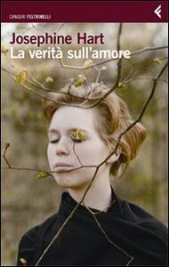 La verità sull'amore - Josephine Hart - copertina