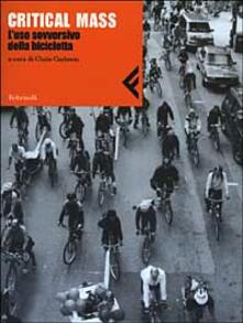 Critical Mass. L'uso sovversivo della bicicletta - copertina