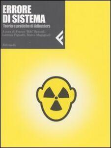 Libro Errore di sistema. Teorie e pratiche di Adbusters
