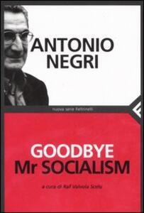 Goodbye Mr socialism