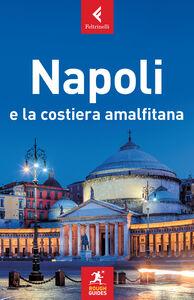 Foto Cover di Napoli e la costiera amalfitana, Libro di Martin Dunford,Natasha Foges, edito da Feltrinelli