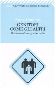 Genitori come gli altri. Omosessualità e genitorialità - Anne Cadoret - copertina