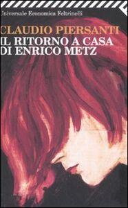 Libro Il ritorno a casa di Enrico Metz Claudio Piersanti