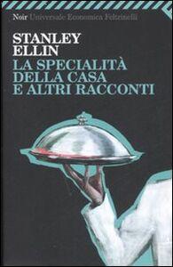 Libro La specialità della casa e altri racconti Stanley Ellin