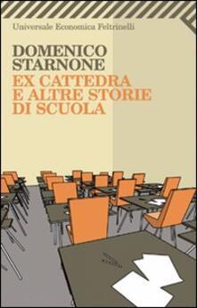 Ex cattedra e altre storie di scuola - Domenico Starnone - copertina