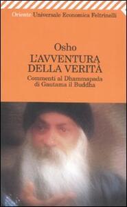 L' avventura della verità. Commenti al Dhammapada di Gautama il Buddha - Osho - copertina