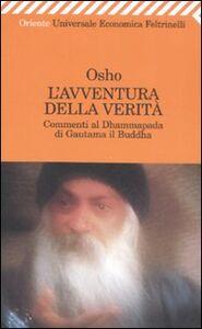 Foto Cover di L' avventura della verità. Commenti al Dhammapada di Gautama il Buddha, Libro di Osho, edito da Feltrinelli