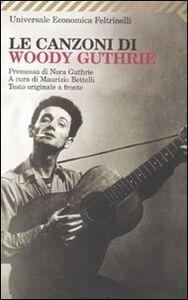 Foto Cover di Le canzoni di Woody Guthrie. Testo inglese a fronte, Libro di  edito da Feltrinelli