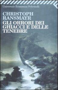 Libro Gli orrori dei ghiacci e delle tenebre Christoph Ransmayr