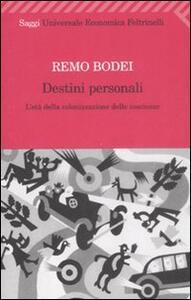 Destini personali. L'età della colonizzazione delle coscienze - Remo Bodei - copertina