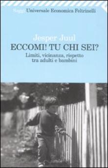 Eccomi! Tu chi sei? Limiti, vicinanza, rispetto tra adulti e bambini - Jesper Juul - copertina