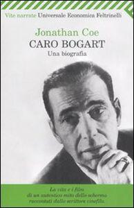 Libro Caro Bogart. Una biografia Jonathan Coe