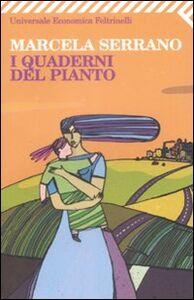 Foto Cover di I quaderni del pianto, Libro di Marcela Serrano, edito da Feltrinelli