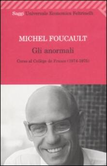 Gli anormali. Corso al Collège de France (1974-1975) - Michel Foucault - copertina