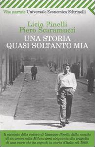 Libro Una storia quasi soltanto mia Licia Pinelli , Piero Scaramucci