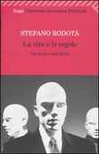 Libro La vita e le regole. Tra diritto e non diritto Stefano Rodotà