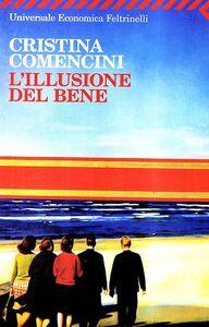 Libro L' illusione del bene Cristina Comencini