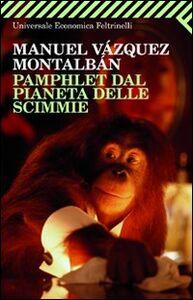 Foto Cover di Pamphlet dal pianeta delle scimmie, Libro di Manuel Vázquez Montalbán, edito da Feltrinelli