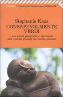 Consapevolmente verdi. Una guida personale e spirituale alla visione globale del nostro pianeta.pdf
