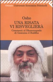 Radiospeed.it Una risata vi risveglierà. Commenti al Dhammapada di Gautama il Buddha Image